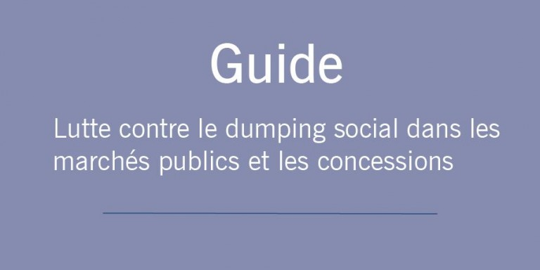 Couverture « Guide de lutte contre le dumping social dans les marchés publics et de concessions ».
