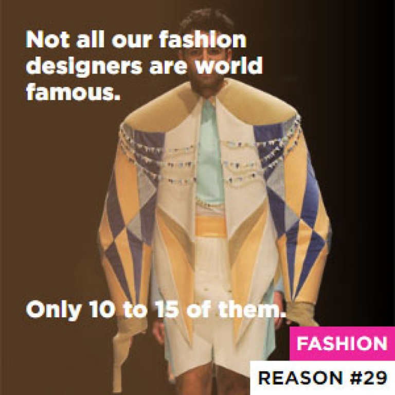 Not all our fashion designers are world famous. - Only 10 to 15 of them.